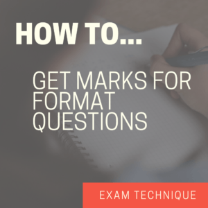 Exam technique: How to get marks for format questions