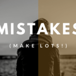 """Mistakes are income"""