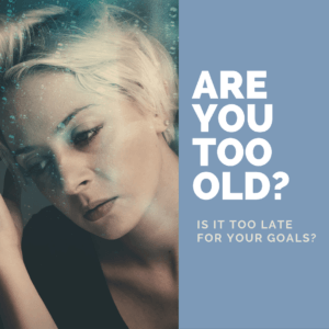 Are you too old to study?